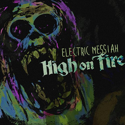 Electric Messiah by High On Fire