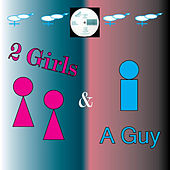2 Girls & A Guy de 2 Girls