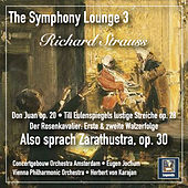 The Symphony Lounge, Vol. 3: Richard Strauss – Also sprach Zarathustra, Tone Poems & Waltzes by Various Artists