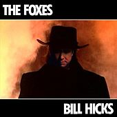 Bill Hicks by Foxes