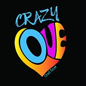 Crazy Love by Chad Scott