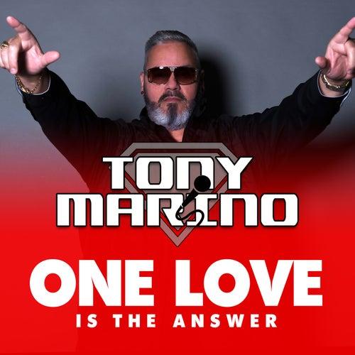 One Love Is the Answer de Tony Marino