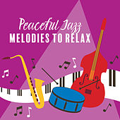Peaceful Jazz Melodies to Relax de Relaxing Instrumental Music