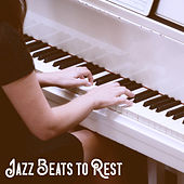 Jazz Beats to Rest by Relaxing Piano Music