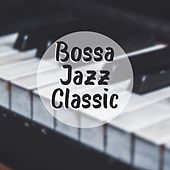 Bossa Jazz Classic by Piano Dreamers