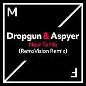 Next To Me (RetroVision Remix) von Dropgun