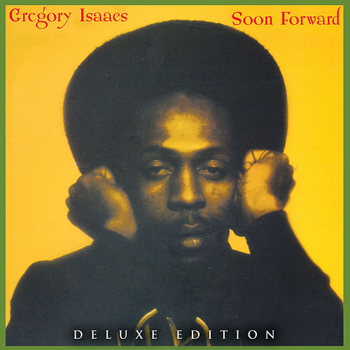 Soon Forward by Gregory Isaacs