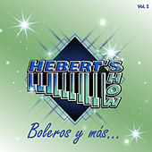 Boleros y Más, Vol. 1 by Hebert's Show