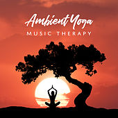 Ambient Yoga Music Therapy by Nature Sounds (1)