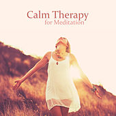 Calm Therapy for Meditation by Asian Traditional Music