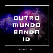 Outro Mundo by Band Aid