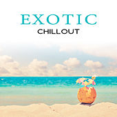 Exotic Chillout von Ibiza Chill Out