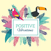 Positive Vibrations von Ibiza Chill Out