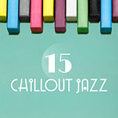 15 Chillout Jazz by Piano Dreamers