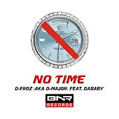 No Time (feat. DaBaby) by D-Froz