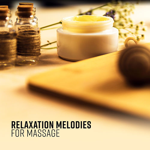Relaxation Melodies for Massage by Native American Flute