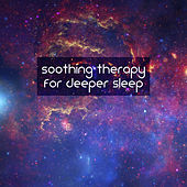 Soothing Therapy for Deeper Sleep von Soothing Sounds