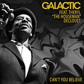 Can't You Believe by Galactic