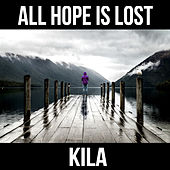All Hope Is Lost von Kila