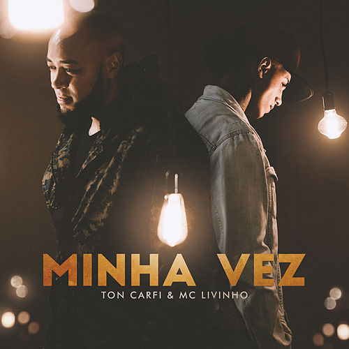Minha Vez by Ton Carfi