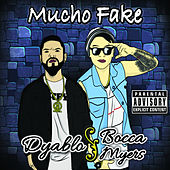 Mucho Fake by Dyablo