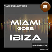 Miami Goes Ibiza, Vol. 2 de Various Artists