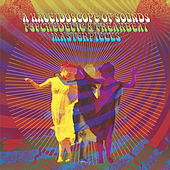 A Kaleidoscope Of Sounds: Psychedelic & Freakbeat Masterpieces by Various Artists