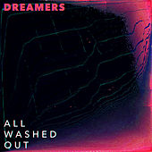 All Washed Out by Dreamers