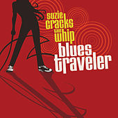 Suzie Cracks The Whip de Blues Traveler