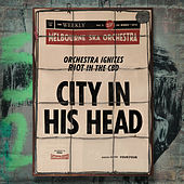 City In His Head by Melbourne Ska Orchestra