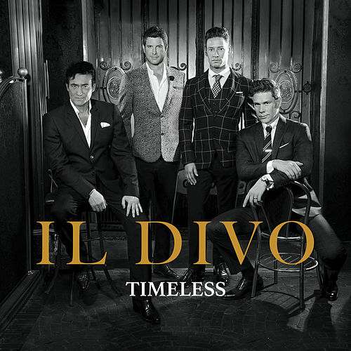 Timeless by Il Divo