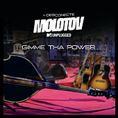 Gimme Tha Power (MTV Unplugged) by Molotov
