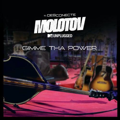 Gimme Tha Power (MTV Unplugged) de Molotov