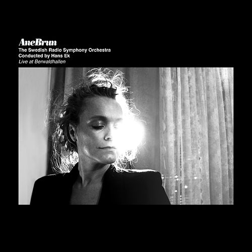 Live At Berwaldhallen (Live) by Ane Brun