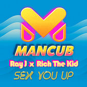 Sex You Up (ManCub x Ray J) de ManCub