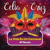 La Vida Es Un Carnaval (4F Remix) de Celia Cruz