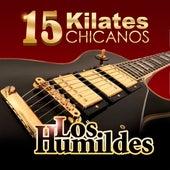 15 Kilates Chicanos de Los Humildes