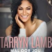 Mal Oor Jou by Tarryn Lamb