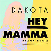 Hey Mamma (DRAMÄ Remix) by Dakota