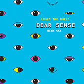 Dear Sense by Louis The Child