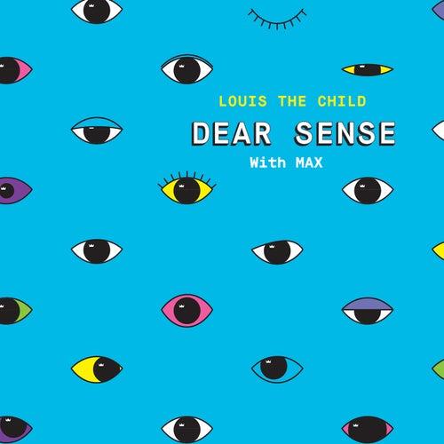 Dear Sense by Louis The Child