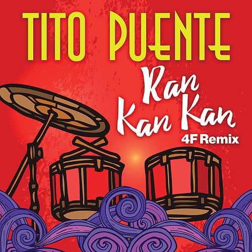 Ran Kan Kan (4F Remix) by Tito Puente