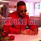Excuse Me by Ro James