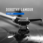 Lovelight by Dorothy Lamour