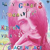 Lazy Grace's Apocalyptic Kitchen, Vol. 1 by Grace In Space