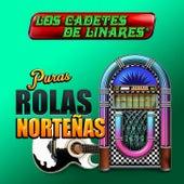 Puras Rolas Norteñas de Los Cadetes De Linares