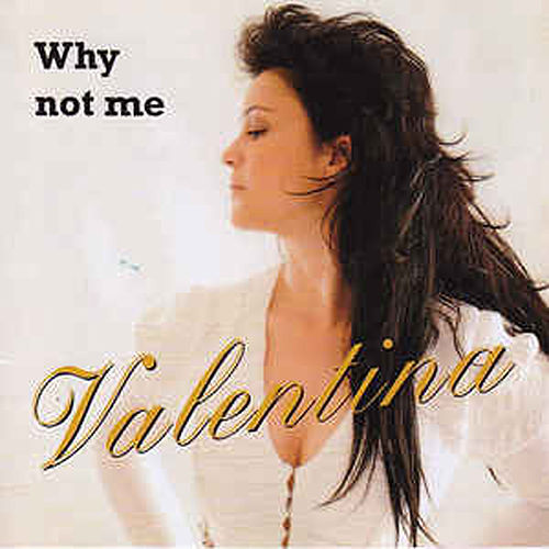 Why Not Me by Valentina