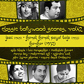 Classic Bollywood Scores,  Vol. 42 : Jeet (1949), Jhanak Jhanak Payal Baje (1955), Jhanjhar (1952) de Various Artists