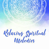 Relaxing Spiritual Melodies von Lullabies for Deep Meditation