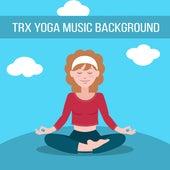 TRX Yoga Music Background de Sounds Of Nature
